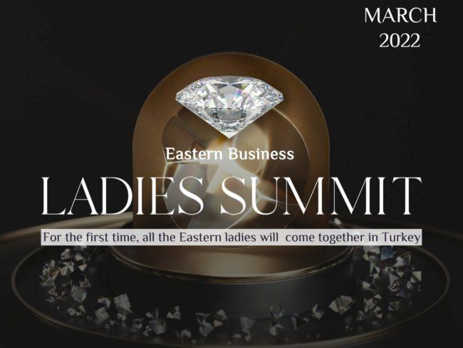 С 6 по 8 марта 2022 года в Стамбуле состоится форум бизнес-леди восточных стран — Eastern Business Ladies Summit